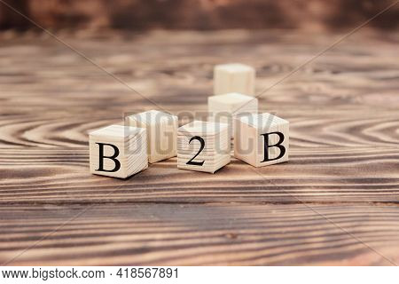 B2b On Wooden Blocks. Business-to-business Or Back-to-back Concept. High Quality Photo