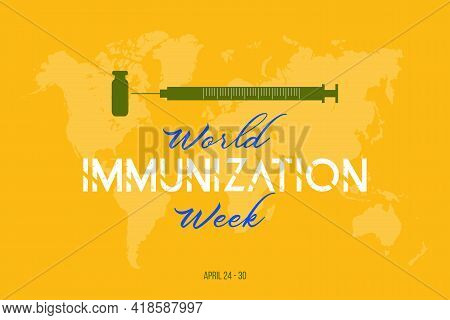 World Immunization Week Vector Background Design. Immunization Week Campaign In The Last Week Of Apr