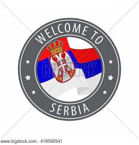 Welcome To Serbia. Gray Stamp With A Waving Country Flag. Collection Of Welcome Icons.