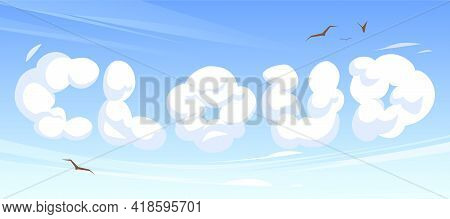 Cartoon Word Cloud In Blue Sky Or Heaven Background With Flying Birds. Abc Font Characters, Letters