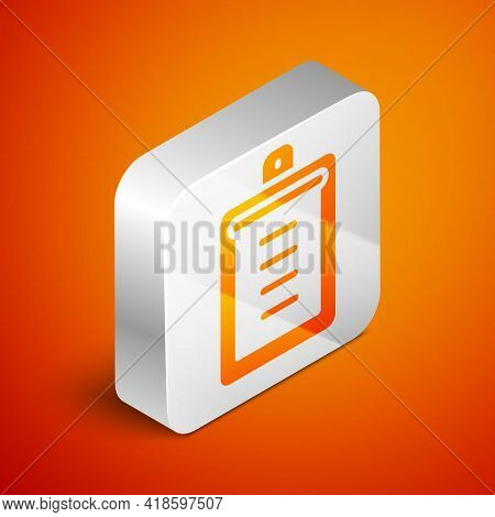 Isometric Clipboard With Checklist Icon Isolated On Orange Background. Control List Symbol. Survey P