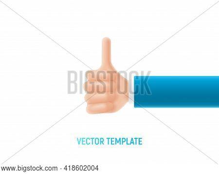 Cartoon Hand Shows Thumb Up Sign. Thumb Up Gesture Of Cartoon Hand. Vector 3d Illustration.