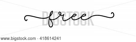 Free. Inspiration Typography Quote Free. Continuous Line Type Text. Hand Drawn Lettering Vector Curs