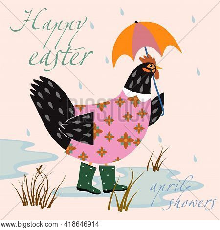 A Chicken With An Umbrella And Rubber Boots Walks Through The Puddles In The Rain. Happy Easter. Chi