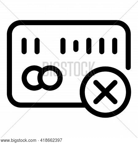 Credit Card Payment Cancellation Icon. Outline Credit Card Payment Cancellation Vector Icon For Web