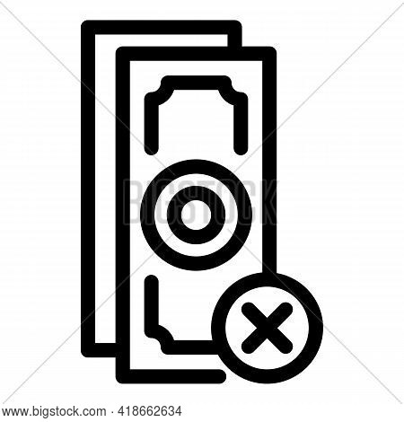 Reject Payment Cancellation Icon. Outline Reject Payment Cancellation Vector Icon For Web Design Iso