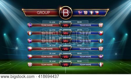 Football World Cup Schedule. Soccer Calendar For Matches In Group. Table With Date, Location And Cou