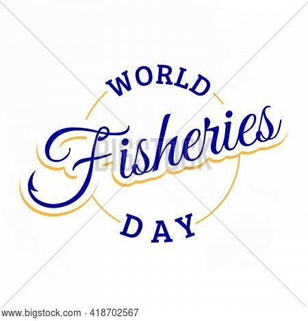 Letter World Fisheries Day With Fishing Hook On The Word Fisheries. Colorful Design World Fisheries