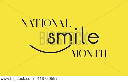 National Smile Month Observed On Annual Calendar Of Every May-june Month Vector Concept. Banner, Pos