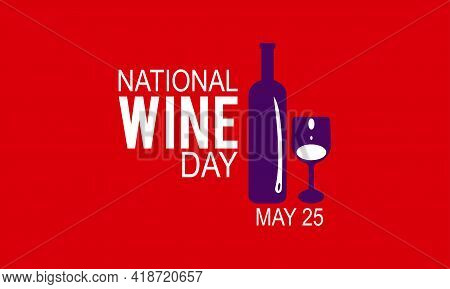 National Wine Day May Holiday Concept. Banner, Poster National Wine Day Holiday Vector Template.