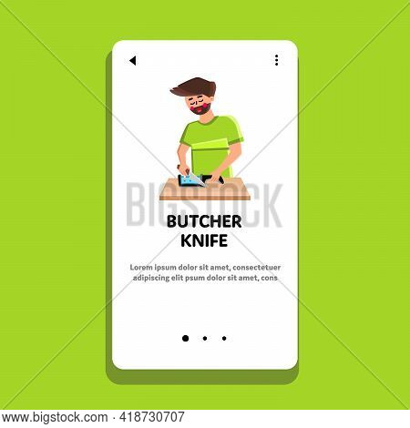 Butcher Knife Using Man For Cutting Meat Vector. Butcher Knife Sharpening Young Boy With Kitchen Ute