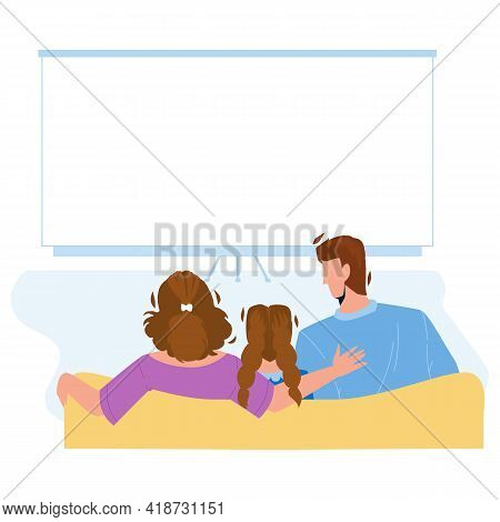 Home Theatre Watching Family Togetherness Vector. Father, Mother And Daughter Sitting On Sofa And Wa