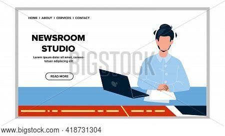 Newsroom Studio News Presenter Workplace Vector. Speaker Presenting Tv News In Newsroom Studio. Char