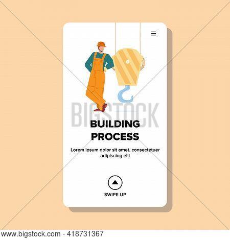 Building Process For Build Construction Vector. Building Process Of Crane Machine And Man Builder Eq
