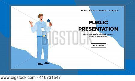 Public Presentation Talk Man For Audience Vector. Public Presentation Talking Young Businessman Spea