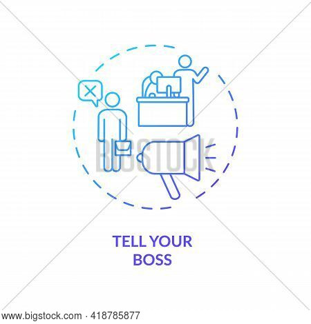 Tell Your Boss Concept Icon. Job Resignation Step Idea Thin Line Illustration. Communicate With Your