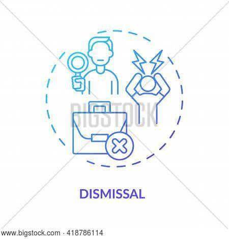 Dismissal Concept Icon. Firing From Job Idea Thin Line Illustration. Stop Moving. Job Transition Rea