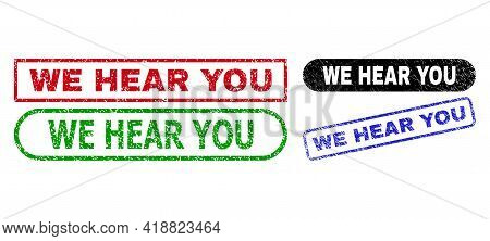We Hear You Grunge Seal Stamps. Flat Vector Grunge Stamps With We Hear You Slogan Inside Different R