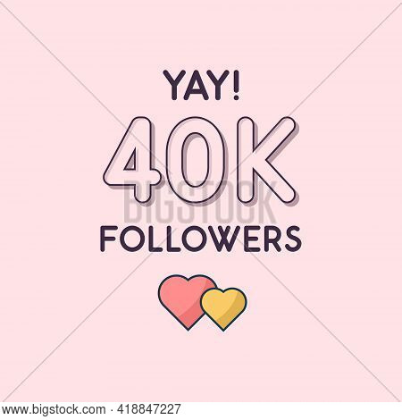 Yay 40k Followers Celebration, Greeting Card For 40000 Social Followers.