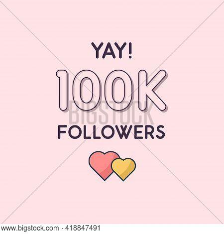Yay 100k Followers Celebration, Greeting Card For 100000 Social Followers.