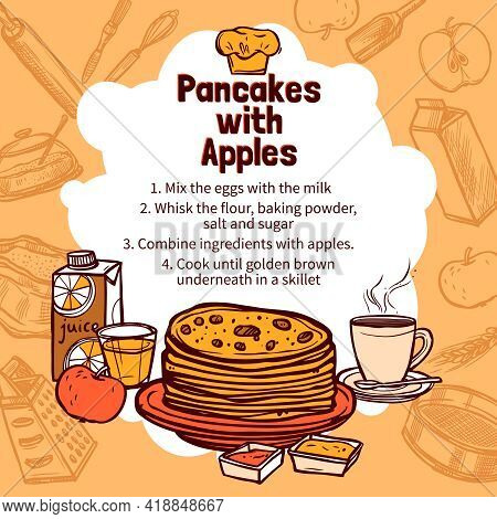 Recipe Of Pancakes With Apple With Hand Drawn Pancakes On Background With Sketch Style Elements Vect