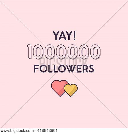 Yay 1000000 Followers Celebration, Greeting Card For 1m Social Followers.
