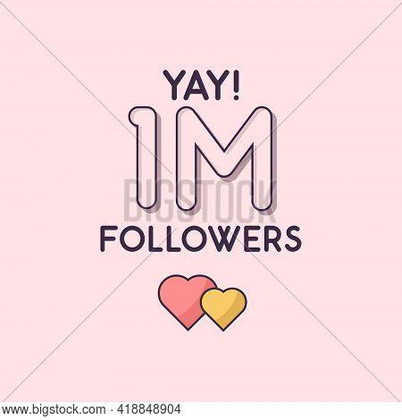 Yay 1m Followers Celebration, Greeting Card For 1000000 Social Followers.