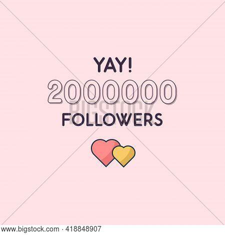 Yay 2000000 Followers Celebration, Greeting Card For 2m Social Followers.