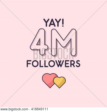 Yay 4m Followers Celebration, Greeting Card For 4000000 Social Followers.