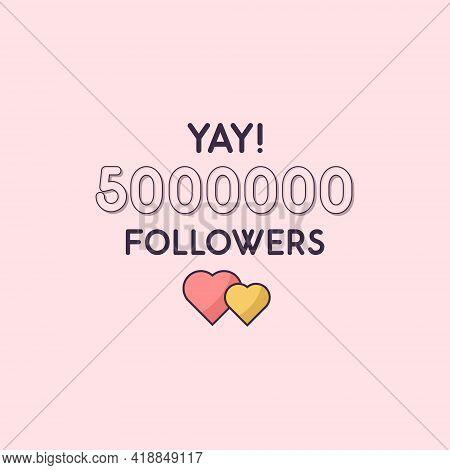 Yay 5000000 Followers Celebration, Greeting Card For 5m Social Followers.
