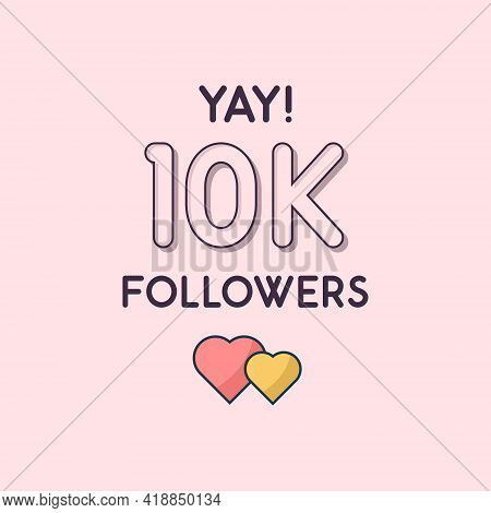 Yay 10k Followers Celebration, Greeting Card For 10000 Social Followers.