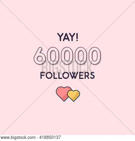 Yay 60000 Followers Celebration, Greeting Card For 60k Social Followers.