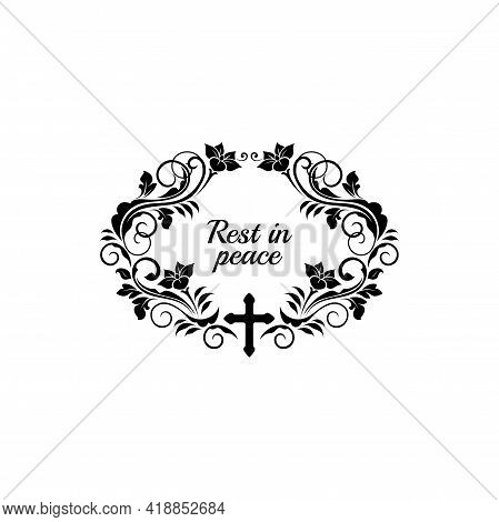 Rip Lettering Floral Funeral Frame, Ornate Grief Isolated Border Design. Vector Flowers And Leaves O