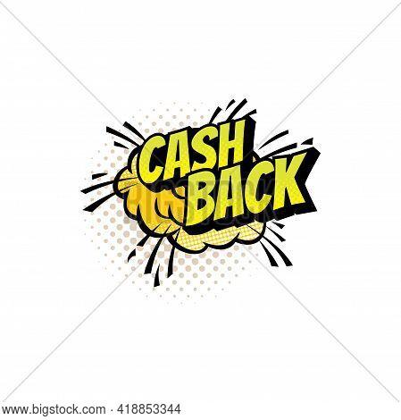 Cash Back Cloud Burst Isolated Pop Art Vector. Cash-back Return Sign, Retro Cloud Blast, Bubble Expl