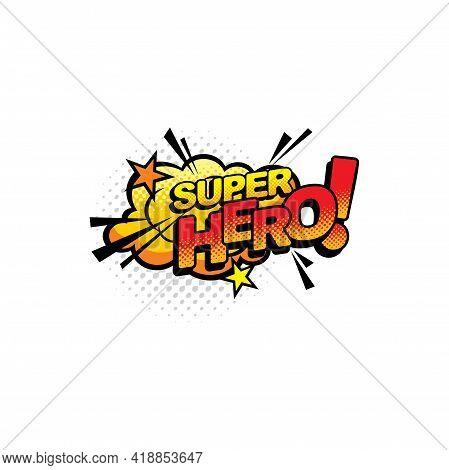 Super Hero Pop Art Comics Half Tone Bubble Vector Icon. Cartoon Retro Sound Cloud Blast Explosion Wi