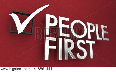 People First Top Priority Check Box Mark Customers Employees Human Needs 3d Illustration