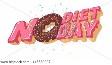 International No Diet Day. Isolated 3d Sweet Inscription For Sign, Heading, Party, Event Poster, Tit