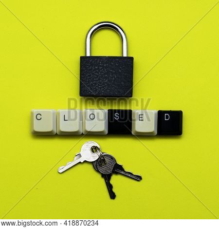 Closed Padlock With Keys On A Yellow Background At The Bottom The Inscription Closed Laid Out From T