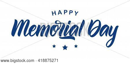 Vector Calligraphic Lettering Composition Of Happy Memorial Day On White Background.