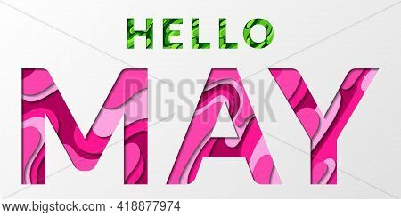 Hello May Spring Calligraphic Text With Paper Cut Origami Effect Background. Spring Card With Greeti
