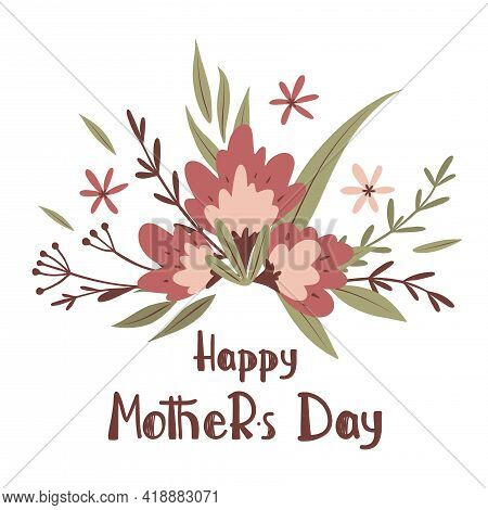 Bouquet Of Flowers With Hand Lettering Text Happy Mother's Day. For Greeting Cards, Posters, Sticker