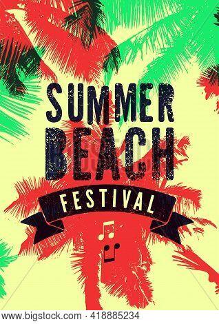 Summer Beach Festival Typographic Grunge Vintage Poster Design With Palm Trees. Retro Vector Illustr
