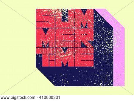 Summer Time Typographic Grunge Vintage Poster Design. Retro Vector Illustration.