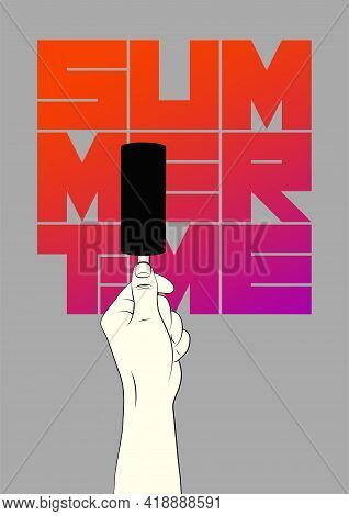 Summer Time Typographic Vintage Poster Design With Ice Cream On A Stick. Hand Holds Ice Cream. Vecto