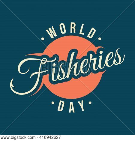 Letter World Fisheries Day With Fishing Hook On The Word Fisheries Emblem Design. Colorful Design Wo