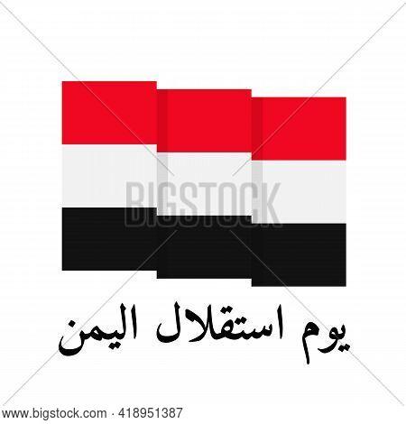 Yemen Independence Day Lettering In Arabian Languagewith Flag. National Holiday Celebration On Novem