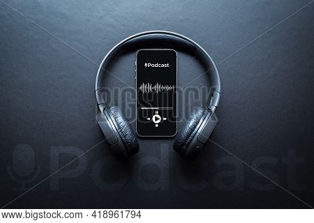 Podcast Music. Mobile Smartphone Screen With Podcast Application, Sound Headphones. Audio Voice With