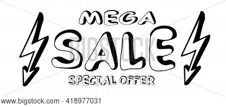 Hand Drawn Mega Sale Text And Lightning Icon In Doodle Style. Mega Sale Banner Template Design For W