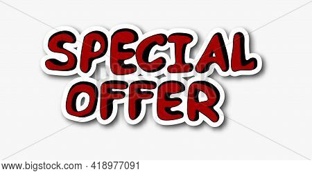 Special Offer Sticker. Hand Drawn Banner Sale Tag. Market Special Offer Discount Label. Online Shopp