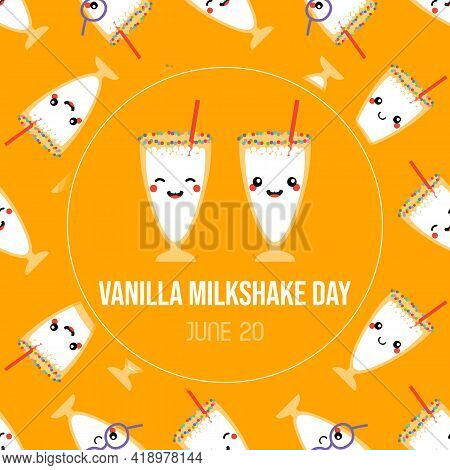 National Vanilla Milkshake Day Greeting Card, Illustration With Cute Cartoon Style Milkshakes With S